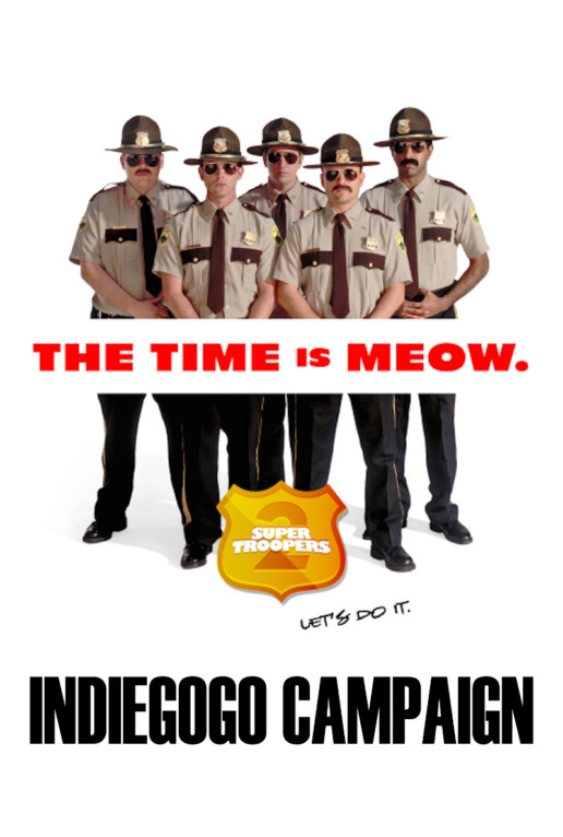 Fiction-Pictures Film Super Troopers 2 Indiegogo Campaign